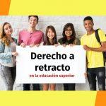 COMENZÓ A REGIR EL DERECHO A RETRACTO A LA EDUCACIÓN SUPERIOR